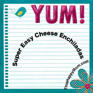 Super Easy Cheese Enchiladas from thishappymom.com